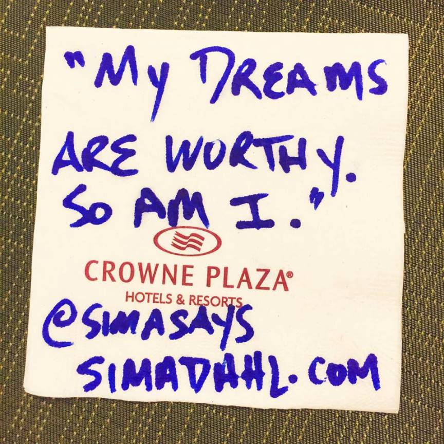 My dreams are worthy. So am I. cocktail napkin quote