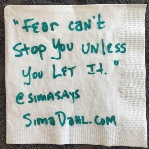 Fear can't stop unless you let it. cocktail napkin quote