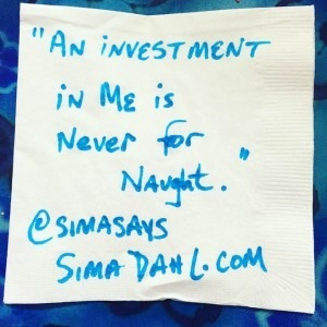 An investment in me is never for naught. cocktail napkin quote