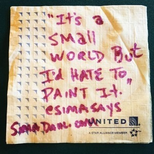 It's a small world, but I'd hate to paint it. cocktail napkin quote