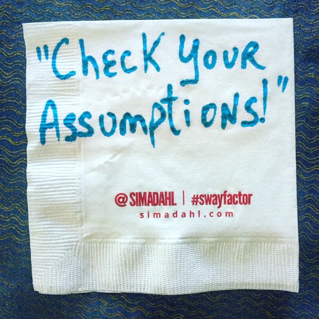 Check your assumptions! cocktail napkin quote