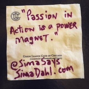 Passion in action is a power magnet. cocktail napkin quote
