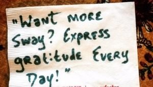 Want more sway? Express gratitude every day! cocktail napkin quote