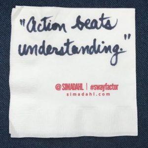 Action beats understanding. cocktail napkin quote