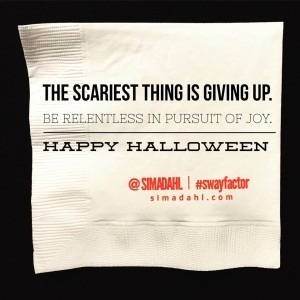 The scariest thing is giving up. Be relentless in pursuit of joy. cocktail napkin quote