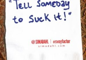 Tell 'someday' to suck it! cocktail napkin quote