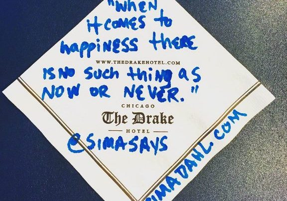 When it comes to happiness, there is no such thing as now or never. cocktail napkin quote